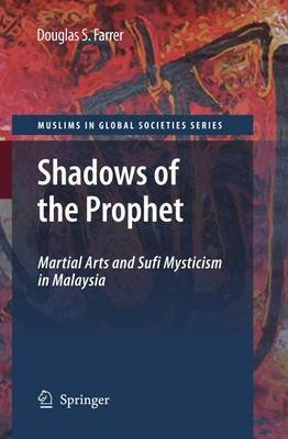 Shadows of the Prophet - Martial Arts and Sufi Mysticism (Electronic book text, New ed.): D.S. Farrer