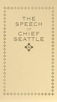 The Speech of Chief Seattle (Hardcover): Chief Seattle