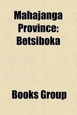 Mahajanga Province - Betsiboka (Paperback): Books Group