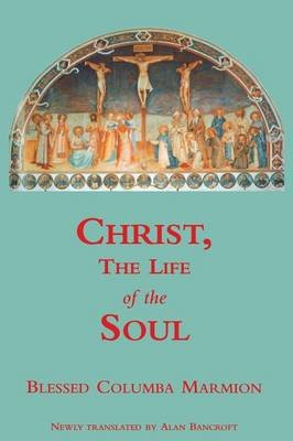 Christ, the Life of the Soul (Paperback): Alan Bancroft
