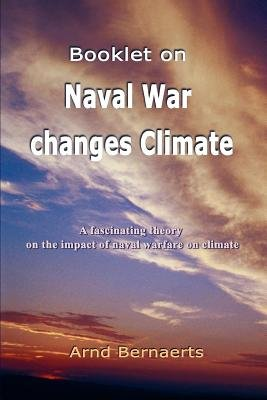 Booklet on Naval War Changes Climate (Electronic book text): Arnd Bernaerts
