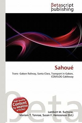 Sahoue (Paperback): Lambert M. Surhone, Mariam T. Tennoe, Susan F. Henssonow