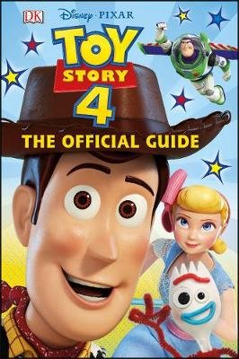 Disney Pixar Toy Story 4: The Official Guide (Hardcover): Dk