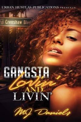 Gangsta Lovin' and Livin' (Paperback): M. J. Daniels