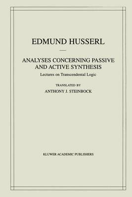 Analyses Concerning Passive and Active Synthesis - Lectures on Transcendental Logic (Paperback, Softcover reprint of the...