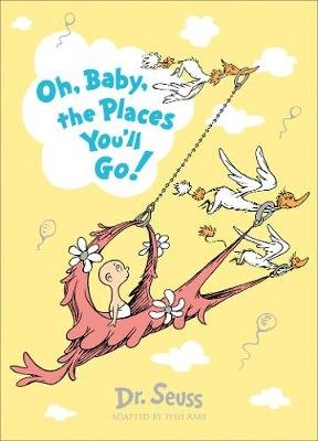 Oh, Baby, The Places You'll Go! (Paperback): Dr. Seuss