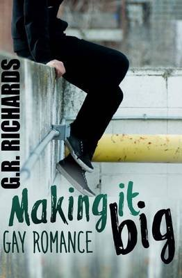Making It Big - Gay Romance (Paperback): Gr Richards