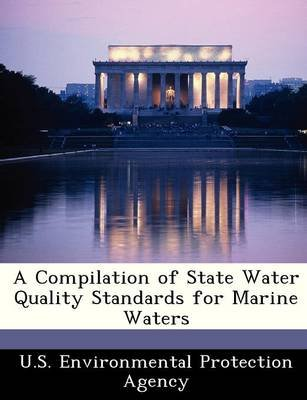 A Compilation of State Water Quality Standards for Marine Waters (Paperback): U.S. Environmental Protection Agency