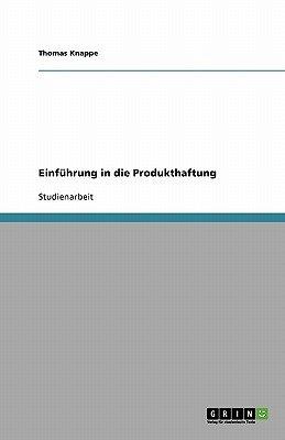 Einfuhrung in Die Produkthaftung (German, Paperback): Thomas Knappe