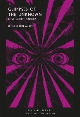 Glimpses of the Unknown - Lost Ghost Stories (Paperback): Mike Ashley