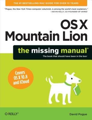 OS X Mountain Lion: The Missing Manual (Electronic book text): David Pogue