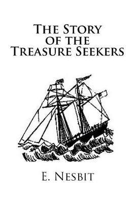 The Story of the Treasure Seekers (Paperback): Edith Nesbit