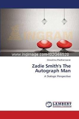 Zadie Smith's the Autograph Man (Paperback): Peethambaran Greeshma