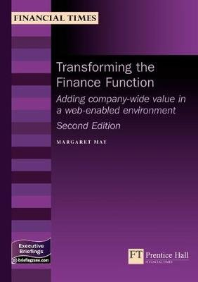 Transforming the Finance Function - Adding Company Wide Value in a Technology-Based Environment (Paperback, 2nd edition):...