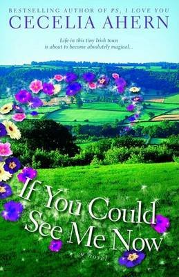 If You Could See Me Now (Paperback): Cecelia Ahern