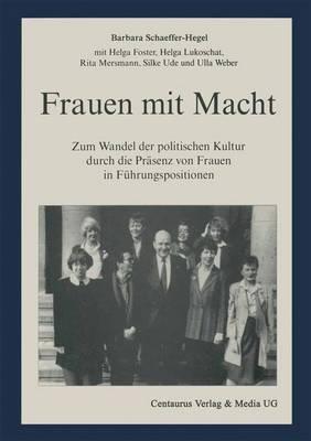 Frauen Mit Macht - Zum Wandel Der Politischen Kultur Durch Die Prasenz Von Frauen in Fuhrungspositionen (German, Paperback,...