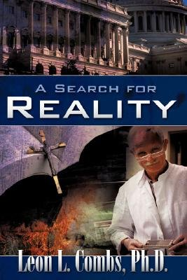 A Search for Reality (Paperback): Leon L. Combs