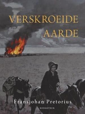 Verskroeide Aarde (Afrikaans, Hardcover): Fransjohan Pretorius