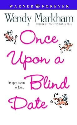Once Upon a Blind Date (Paperback): Wendy Markham