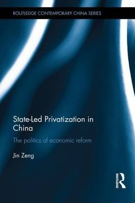 State-Led Privatization in China (Electronic book text): Jin Zeng