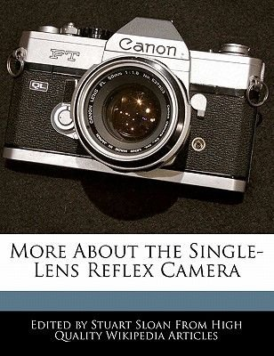 More about the Single-Lens Reflex Camera (Paperback): Stuart Sloan