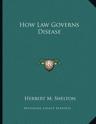 How Law Governs Disease (Paperback): Herbert M. Shelton
