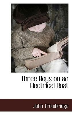 Three Boys on an Electrical Boat (Large print, Paperback, large type edition): John Trowbridge
