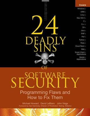 24 Deadly Sins of Software Security: Programming Flaws and How to Fix Them (Electronic book text): Michael Howard, David...
