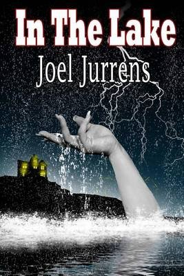 In the Lake (Paperback): Joel Jurrens