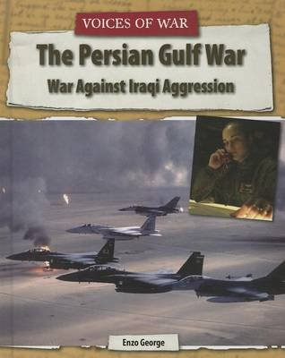 The Persian Gulf War - War Against Iraqi Aggression (Hardcover): Enzo George