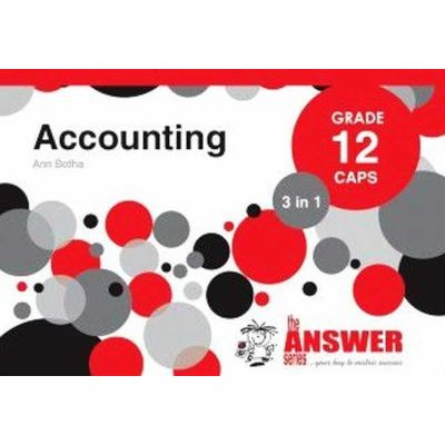 Accounting 3 in 1 Study Guide - Grade 12: CAPS (Paperback): Ann Botha