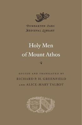 Holy Men of Mount Athos (Hardcover): Richard P. H Greenfield, Alice-Mary Talbot, Alexander Alexakis