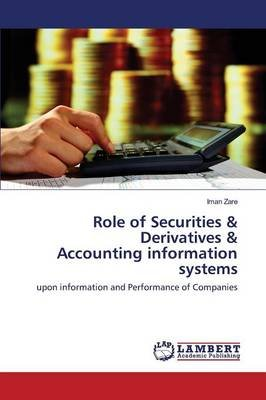 Role of Securities & Derivatives & Accounting Information Systems (Paperback): Zare Iman
