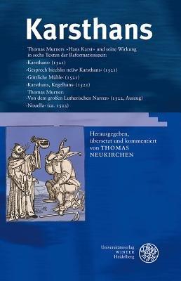 Karsthans - Thomas Murners 'Hans Karst' Und Seine Wirkung in Sechs Texten Der Reformationszeit: 'Karsthans'...