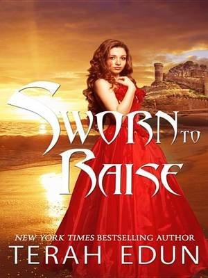Sworn to Raise (Electronic book text): Terah Edun