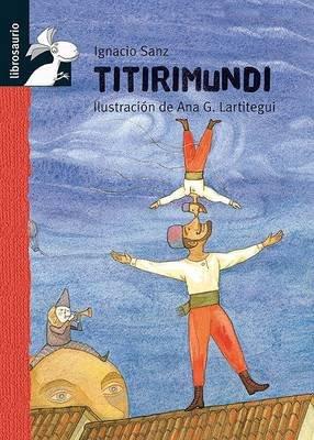 Titirimundi (Spanish, Hardcover): Ignacio Sanz