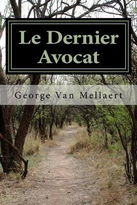 Le Dernier Avocat (French, Paperback): George E. Van Mellaert