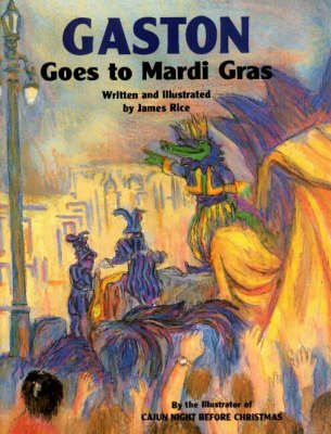 Gaston (R) Goes to Mardi Gras (Hardcover, 2nd): James Rice