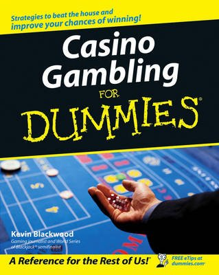 Casino Gambling For Dummies (Paperback, 2nd Edition): Kevin Blackwood