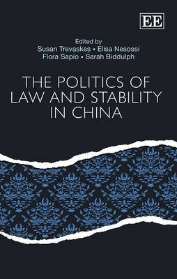 The Politics of Law and Stability in China (Hardcover): Susan Trevaskes, Elisa Nesossi, Flora Sapio, Sarah Biddulph