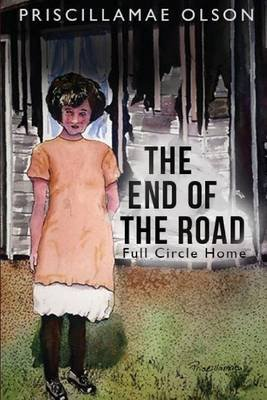 The End of the Road (Paperback): Priscillamae Olson