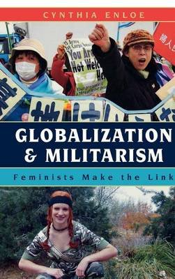 Globalization and Militarism (Electronic book text): Cynthia Enloe