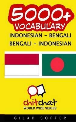 5000+ Indonesian - Bengali Bengali - Indonesian Vocabulary (Indonesian, Paperback): Gilad Soffer