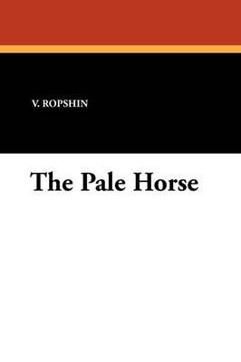 The Pale Horse (Paperback): V. Ropshin
