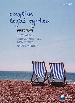 English Legal System Directions (Paperback): Steve Wilson, Rebecca Mitchell, Tony Storey, Natalie Wortley