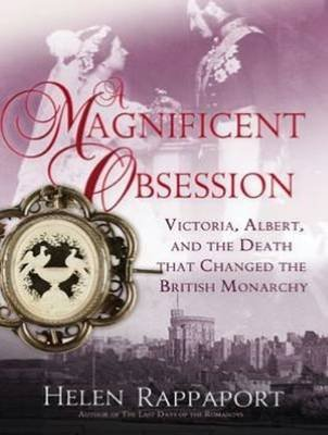 A Magnificent Obsession - Victoria, Albert, and the Death That Changed the British Monarchy (MP3 format, CD, Unabridged): Helen...