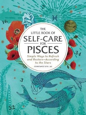 The Little Book of Self-Care for Pisces - Simple Ways to Refresh and Restore-According to the Stars (Hardcover, Reissue):...