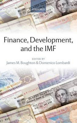 Finance, Development, and the IMF (Hardcover): James M. Boughton, Domenico Lombardi