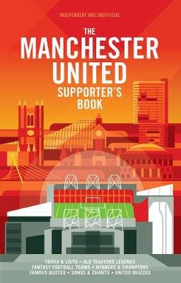 The Manchester United Supporter's Book (Hardcover, Revised and updated): John White