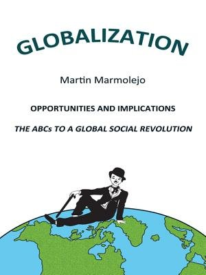 Globalization - Opportunities and Implications (Electronic book text): Martin Marmolejo